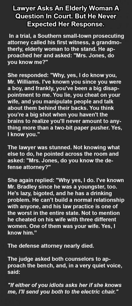 A lawyer asks the old lady a question in court. But he never expected this answer.