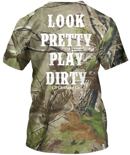 camo and white look pretty play dirty shirt from CB Clothing Co. for all kinda of country girls