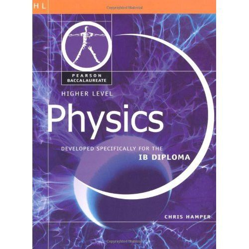 Pearson Baccalaureate:Physics Higher Level OLD EDITION, New Edition ISBN 9781447959021