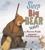 Sleep, Big Bear, Sleep! by Maureen Wright. Older preschool to elementary age. As winter comes and Big Bear prepares to hibernate, he keeps thinking he hears Old Man Winter giving him exhausting orders that prevent him from sleeping.