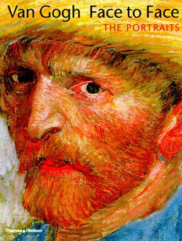 Van Gogh Face to Face the Portraits