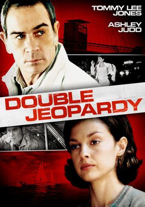 DOUBLE JEOPARDY (1999): A woman framed for her husband's murder suspects he is still alive; as she has already been tried for the crime, she can't be re-prosecuted if she finds and kills him.