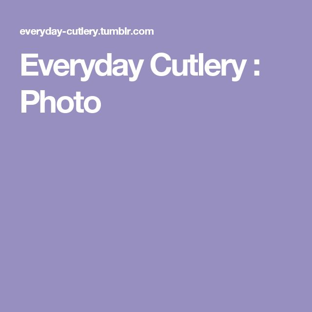 Everyday Cutlery : Photo