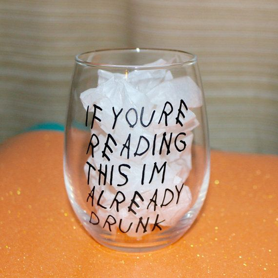 """Drake quote inspired stemless wine glass """"if you're reading this I'm already…"""