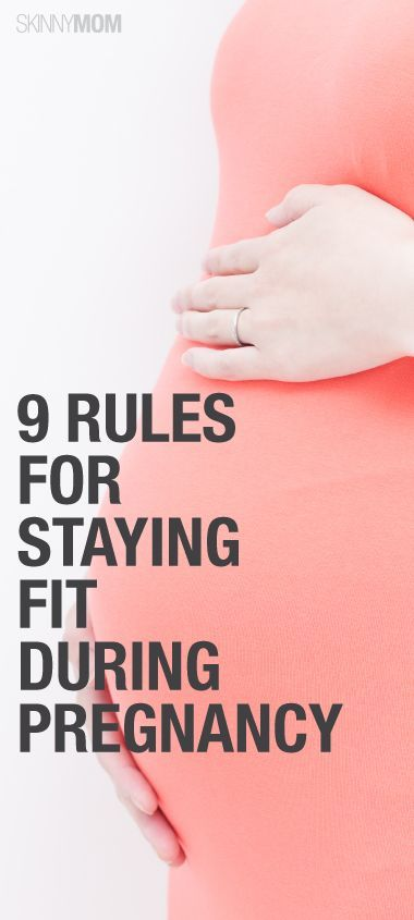 9 Rules for Staying Fit During Pregnancy.