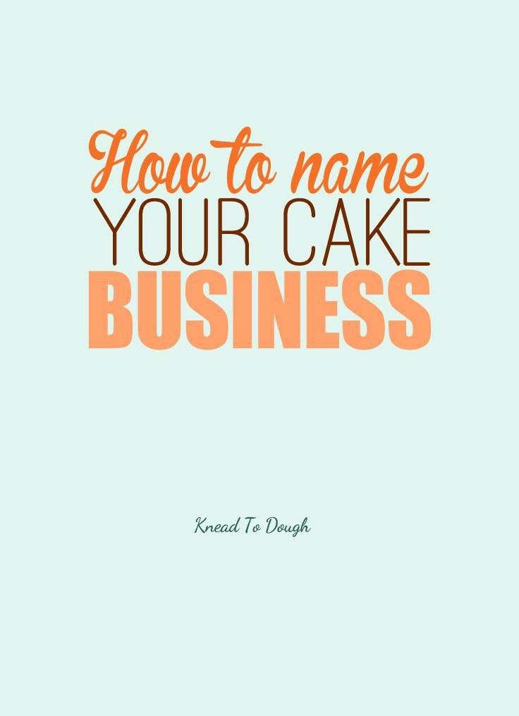 How to name your cake business so you're set up for success and grow the baking biz of your dreams! Find out how with simple steps to follow on Knead to Dough now and get your cake business started!