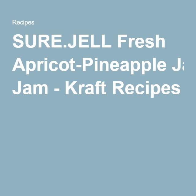 SURE.JELL Fresh Apricot-Pineapple Jam - Kraft Recipes