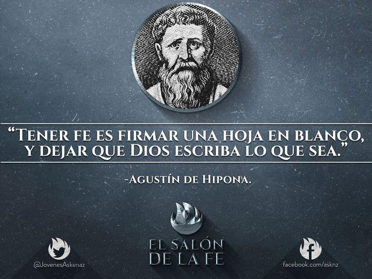 Agustín de Hipona | tener fe es firmar una hoja en blanco, y dejar que Dios escriba lo que sea
