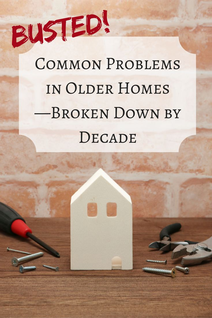Older homes come with lots of great opportunities. Unfortunately, they also come bundled with unpleasant surprises. Here's what to look for in an old home, depending on when it was built, so you can prepare for repairs or renovations accordingly.