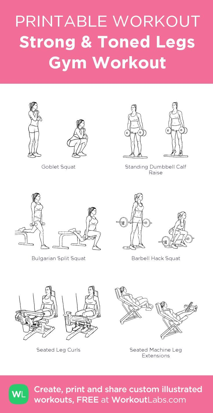 Strong & Toned Legs Gym Workout:my visual workout created at WorkoutLabs.com • Click through to customize and download as a FREE PDF! #customworkout
