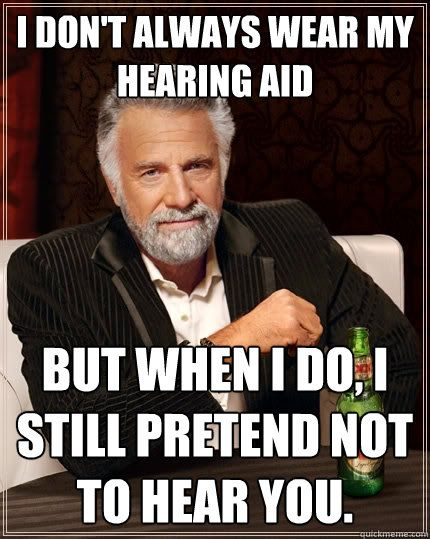 f9e7c206f48449f7ae867d5e5fcae25e send text drunk quotes 13 best hearing aid memes images on pinterest hearing aids