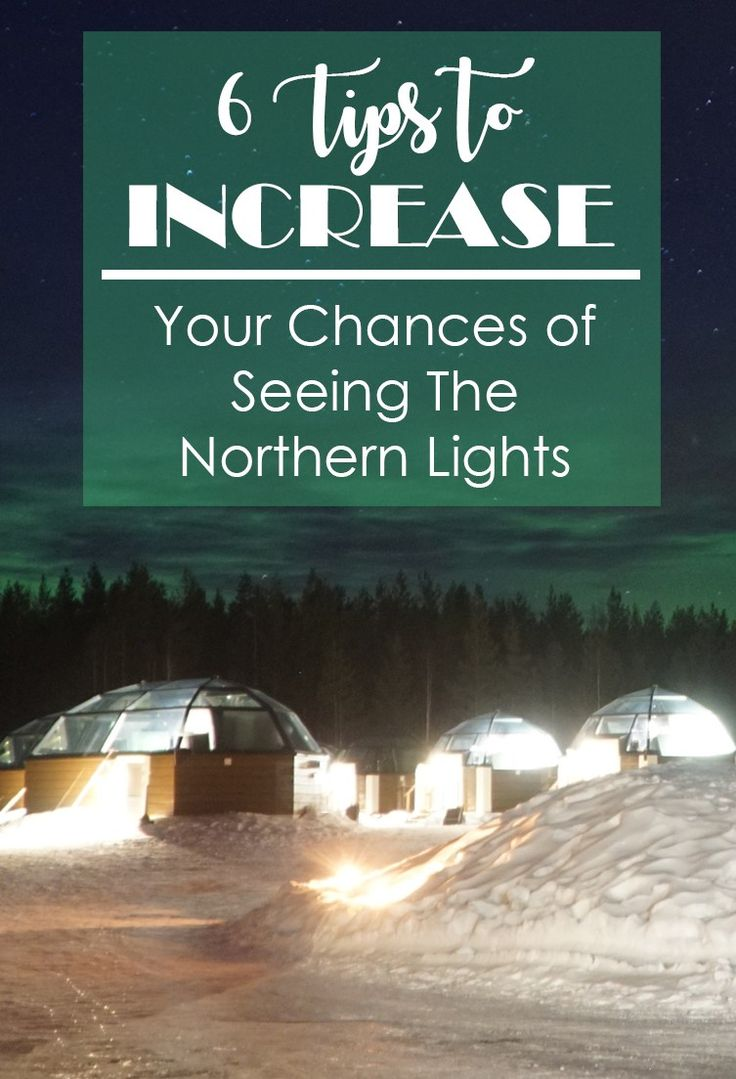 6 Tips to Increase Your Chances to See the Northern Lights in Finland - If you are like most, getting to see the Northern Lights is on your bucket list. These tips will help ensure you have the best chance to find them. #finland #northernlights #auroraborealis #bucketlist