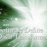 SDN Sebagai Dasar Jaringan untuk Transformasi Digital