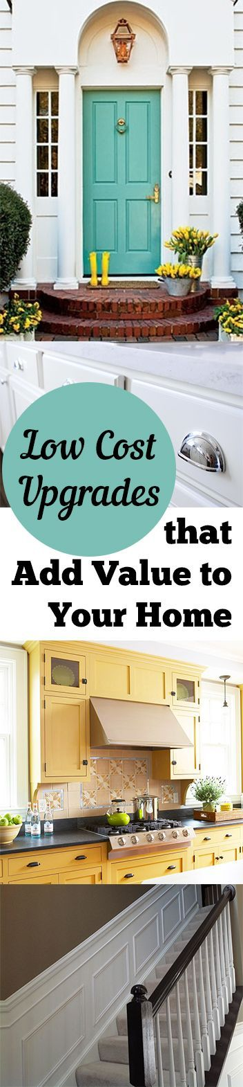 Low Cost Upgrades that Add Value to Your Home. DIY, DIY home projects, home décor, home, dream home, DIY. projects, home improvement, inexpensive home improvement, cheap home DIY.