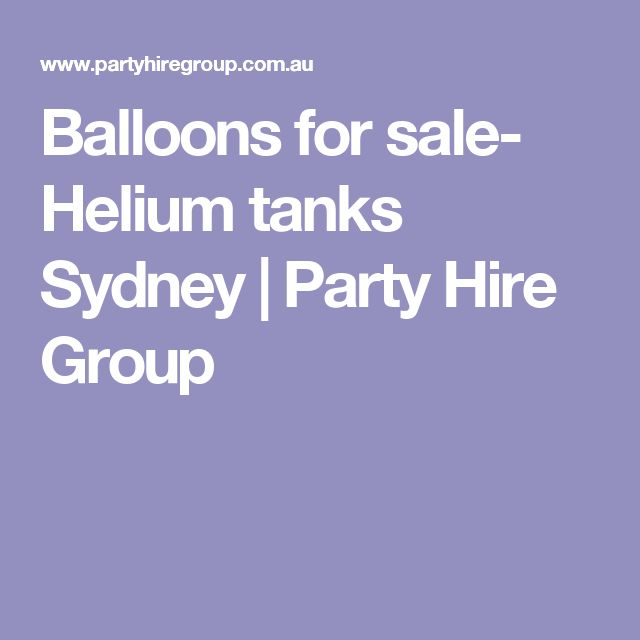 Balloons for sale- Helium tanks Sydney | Party Hire Group