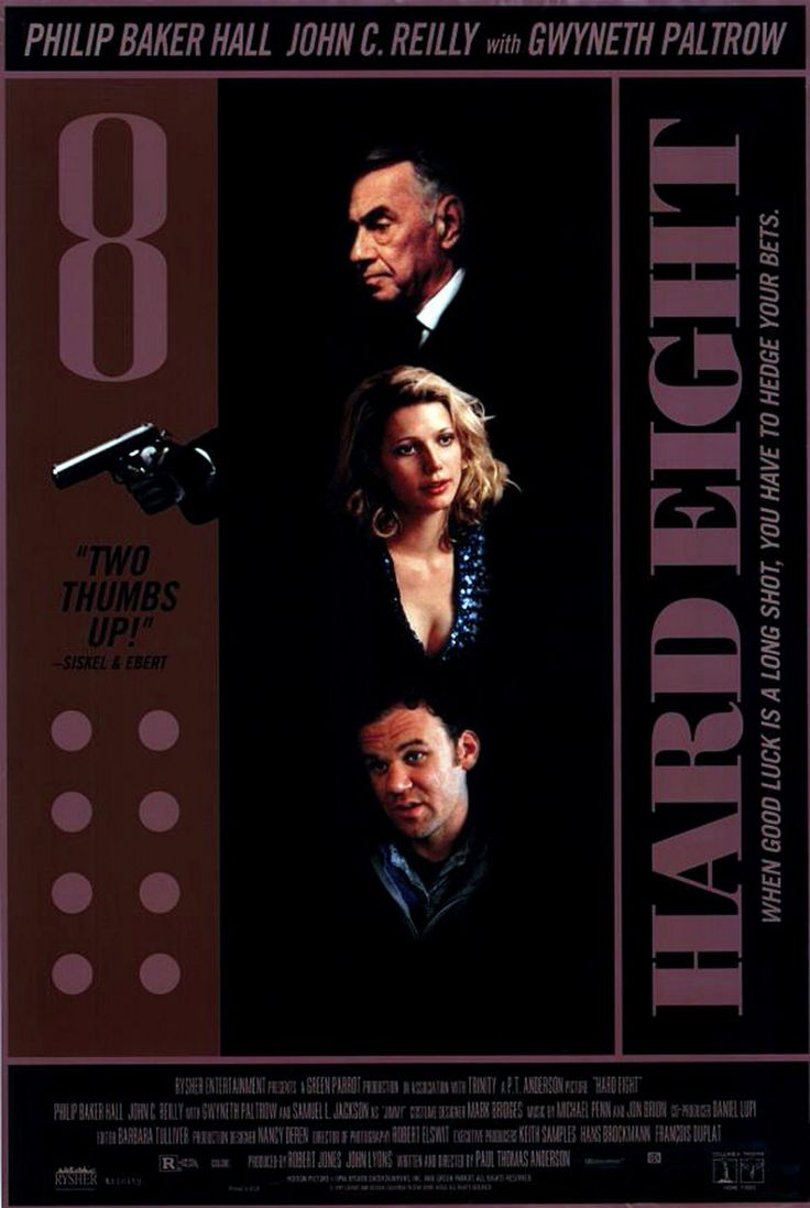 Hard Eight (Paul Thomas Anderson) Philip Baker Hall, John C. Reilly, Gwyneth Paltrow and Samuel L. Jackson.