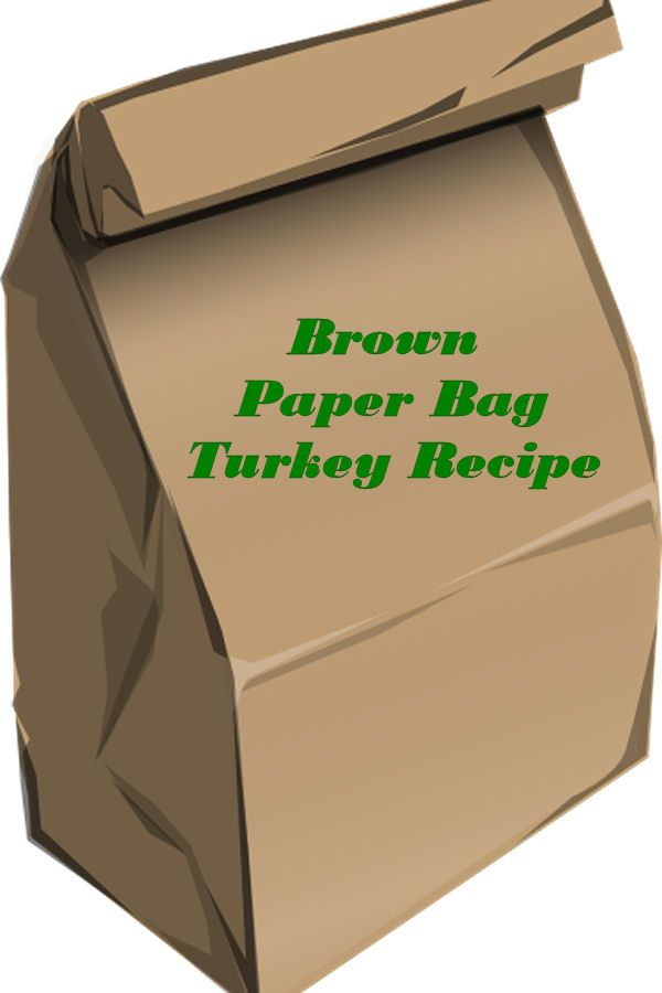 Brown Paper Bag Turkey Recipe - My Honeys Place If any one ever tries this,please let me know how it turned out.