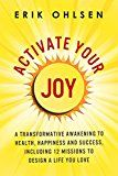 Activate Your Joy: A Transformative Awakening to Health Happiness and Success. Including 12 Missions to Design a Life You Love by Erik Ohlsen (Author) #Kindle US #NewRelease #Health #Fitness #Dieting #eBook #ad
