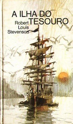 O primeiro livro a gente nunca esquece. (A Ilha do Tesouro - Robert Louis Stevenson)