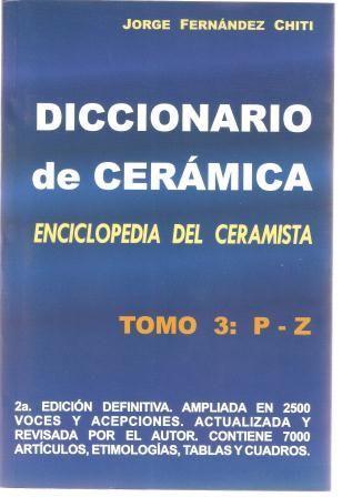 Bibliografía:     Fernández Chiti Jorge, (Curso práctico de cerámica), Ediciones Condorhuasi, Tomo 1 ed. 2005, ISBN 987-21501-7-6; Tomo 2 e...
