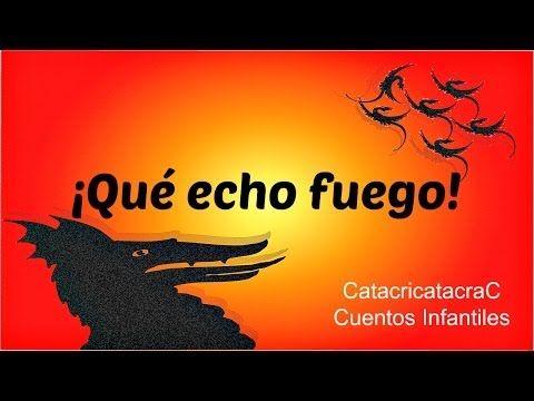 CUENTOS INFANTILES - ¡ Qué echo fuego ! ( Cuento para trabajar la rabia) - YouTube