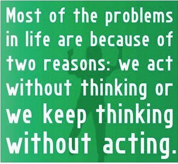 Thinking without acting.