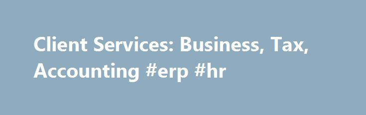 Client Services: Business, Tax, Accounting #erp #hr http://renta.nef2.com/client-services-business-tax-accounting-erp-hr/  # Our Services Dezan Shira Associates is a pan-Asia, multi-disciplinary professional services firm, providing legal, tax and operational advisory to international corporate investors. Operational throughout China, India and ASEAN, our mission is to guide foreign companies through Asia s complex regulatory environment and assist them with all aspects of establishing…