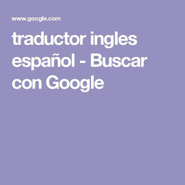 traductor ingles español - Buscar con Google