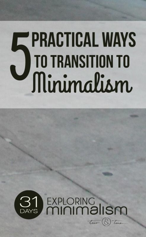 How to become minimalist - 5 Practical Ways to Transition to Minimalism | 31 Days Exploring Minimalism | simple living