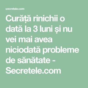 Curăță rinichii o dată la 3 luni și nu vei mai avea niciodată probleme de sănătate - Secretele.com