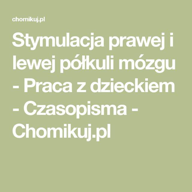 Stymulacja prawej i lewej półkuli mózgu - Praca z dzieckiem - Czasopisma - Chomikuj.pl