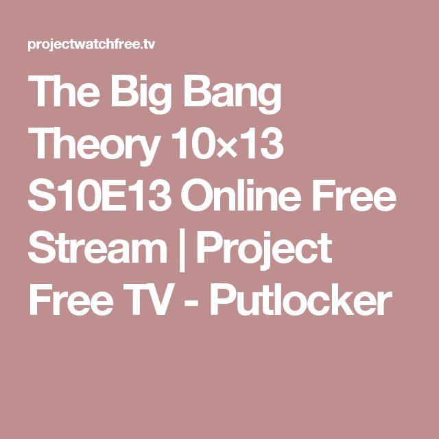 The Big Bang Theory 10×13 S10E13 Online Free Stream | Project Free TV - Putlocker