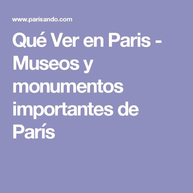 Qué Ver en Paris - Museos y monumentos importantes de París