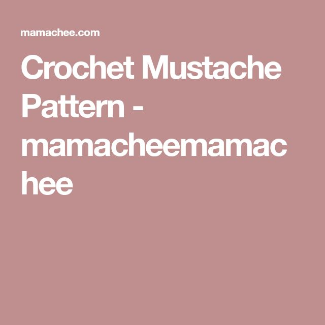 Crochet Mustache Pattern - mamacheemamachee