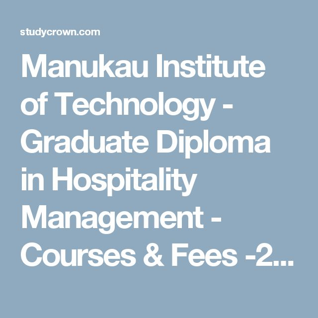 Manukau Institute of Technology - Graduate Diploma in Hospitality Management - Courses & Fees -2017