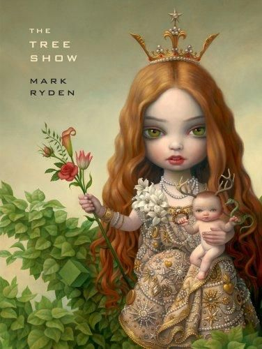 The Tree Show by Mark RydenThis big, hardcover Mark Ryden book is the exhibition catalog from