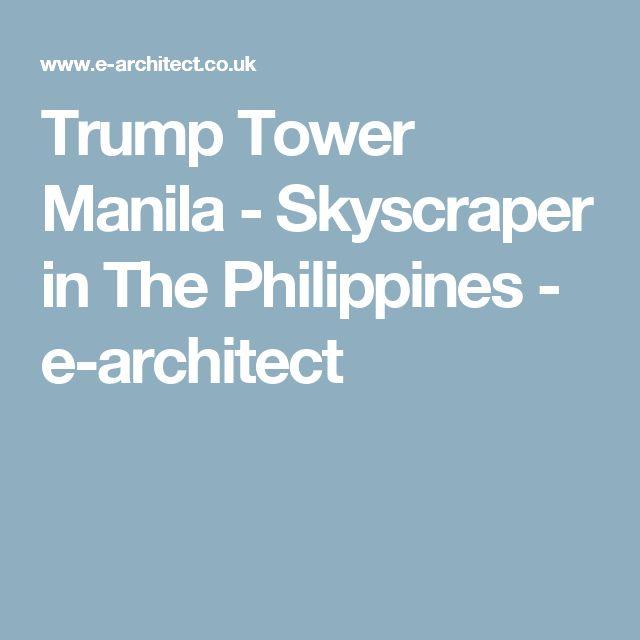 Trump Tower Manila - Skyscraper in The Philippines - e-architect