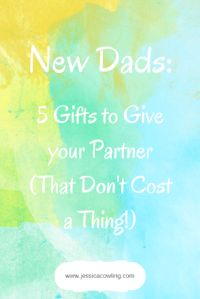 New Dads: Five Gifts to Give Your Partner (That Don't Cost a Thing!) — Jessica Cowling | counselling for women and couples in London ON