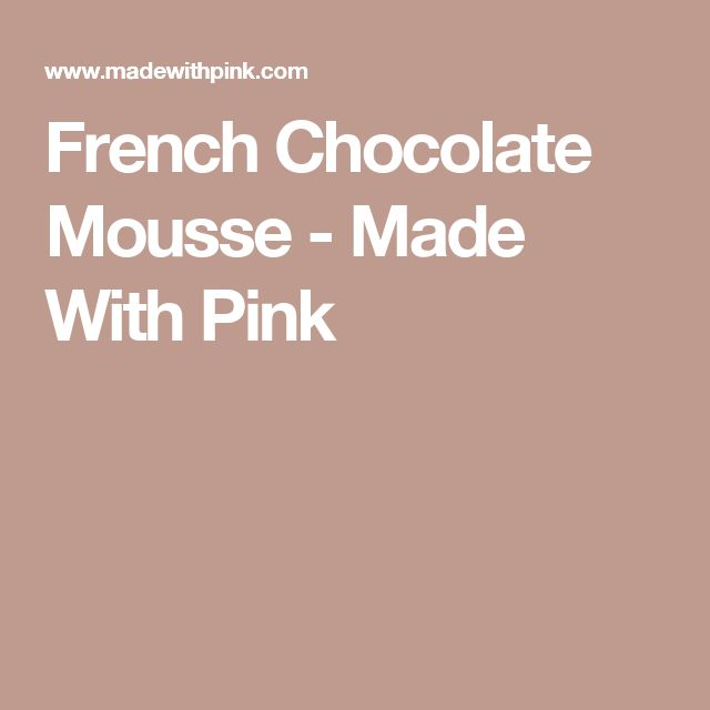 French Chocolate Mousse - Made With Pink