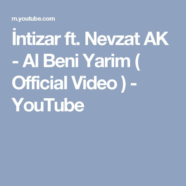 İntizar ft. Nevzat AK - Al Beni Yarim ( Official Video ) - YouTube