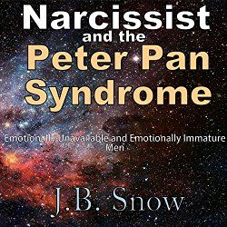 Narcissist and the Peter Pan Syndrome: Emotionally Unavailable and Emotionally Immature Men