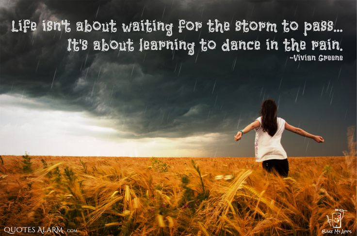 "Quotes Alarm - ""Life isn't about waiting for the storm to pass...it's about learning to dance in the rain."" Vivian Green"