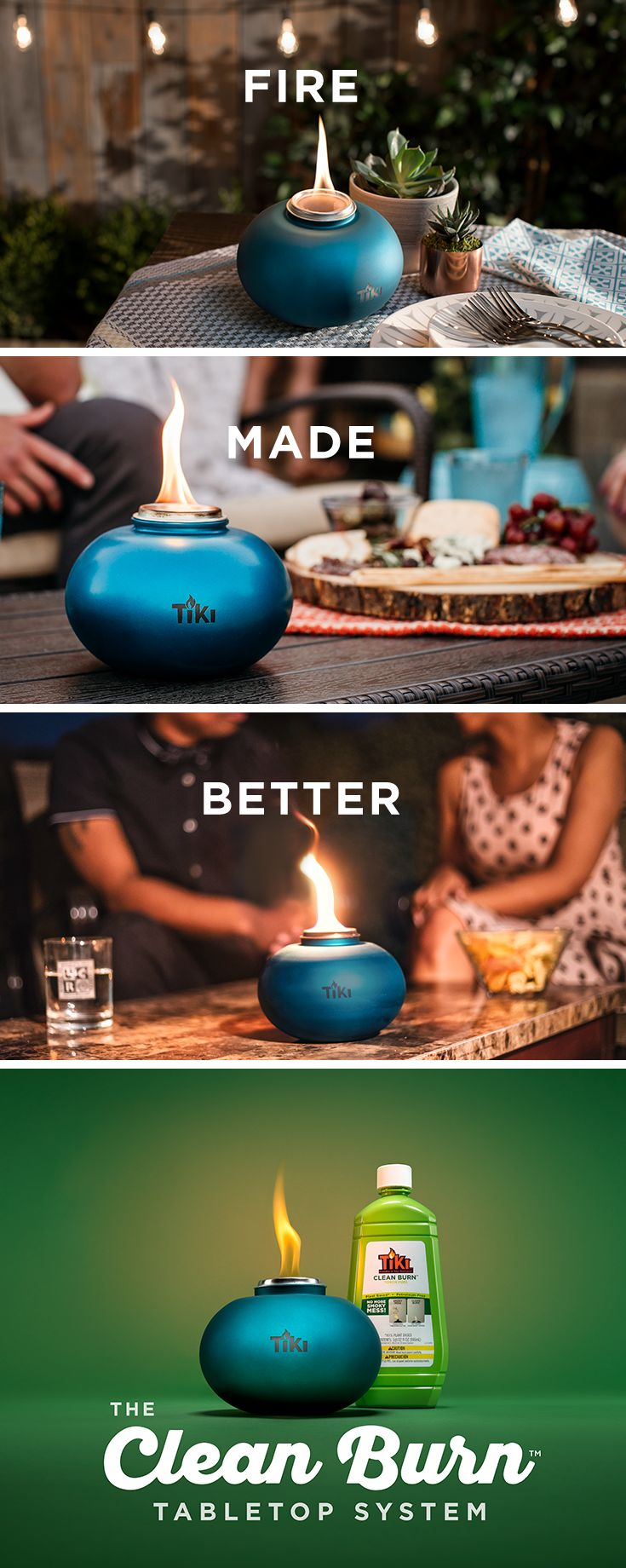 Less smoke. Brighter flame. Fire is now made for your tabletop. Learn more and see more styles at tikibrand.com/fire.