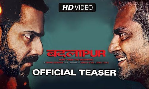 Badlapur (2015) Teaser Trailer Watch Badlapur (2015) Latest Hindi Movie Trailers, Teasers and Promos Download. It has been reported that Varun, who plays the lead besides Nawazuddin, will be seen e...