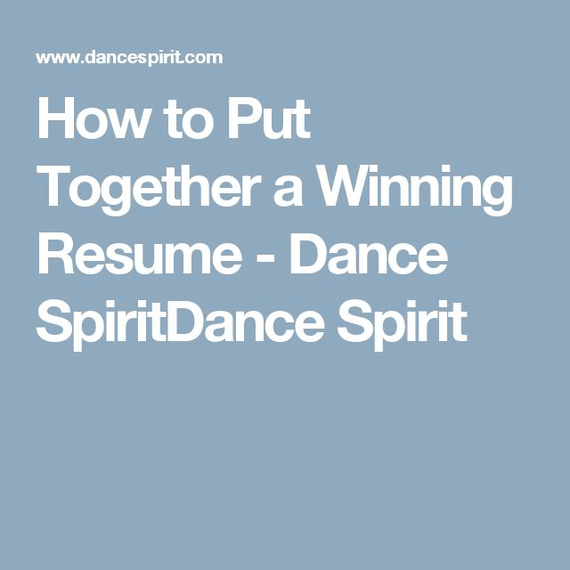 How to Put Together a Winning Resume - Dance SpiritDance Spirit
