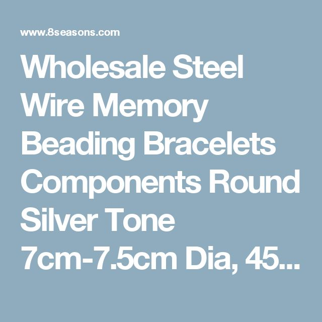 Wholesale Steel Wire Memory Beading Bracelets Components Round Silver Tone 7cm-7.5cm Dia, 45 Loops from China Supplier – 8seasons.com