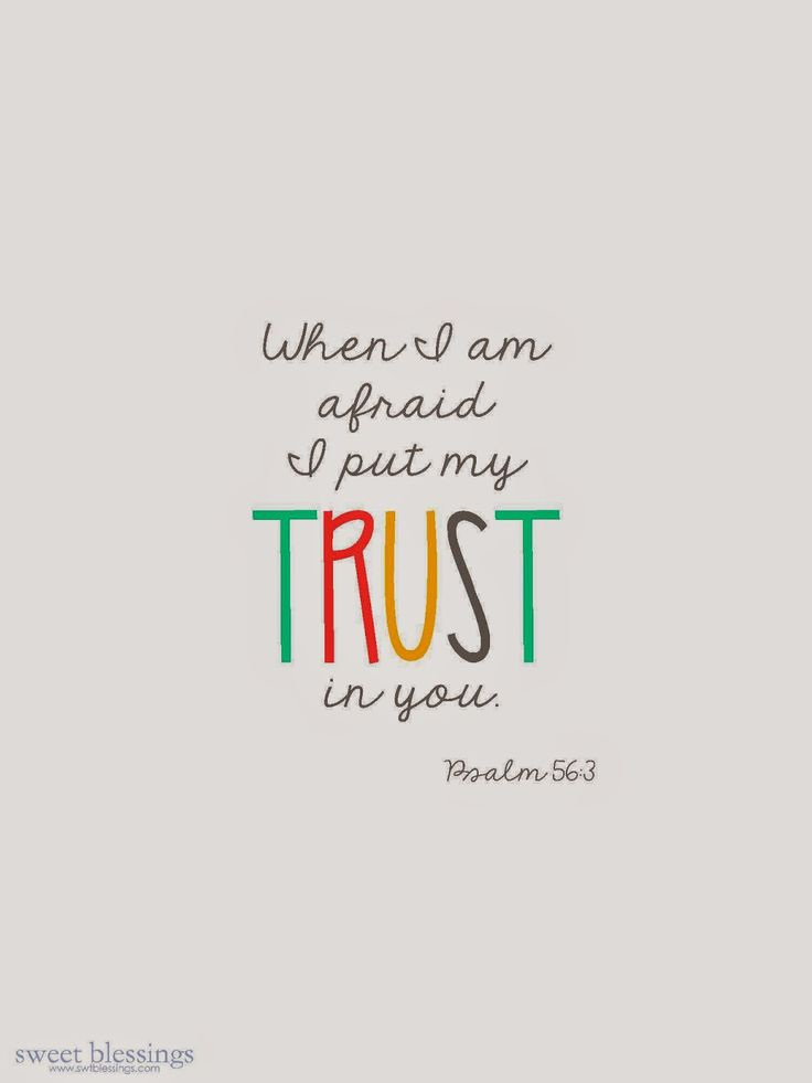 When I am afraid I put my trust in you | Psalm 56:3 | keeping faith
