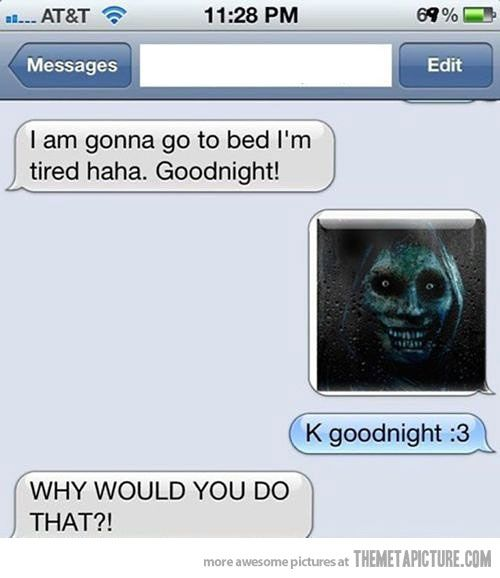 Sad thing is that I do have someone in my life that would do this to me.