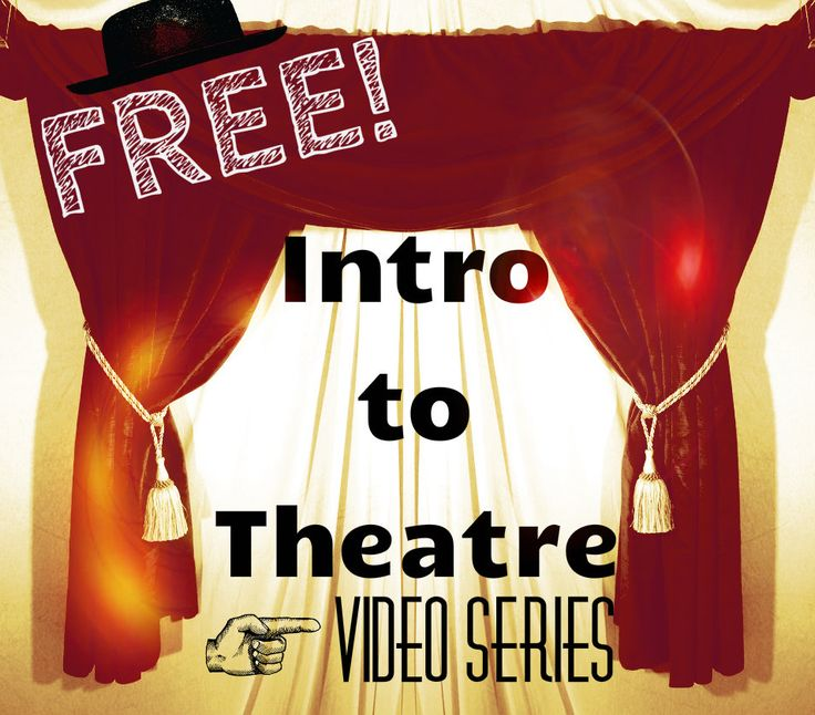 Free 12 Unit Video Lecture Series: Intro to Theatre.  Middle/High School Level. From a college course.