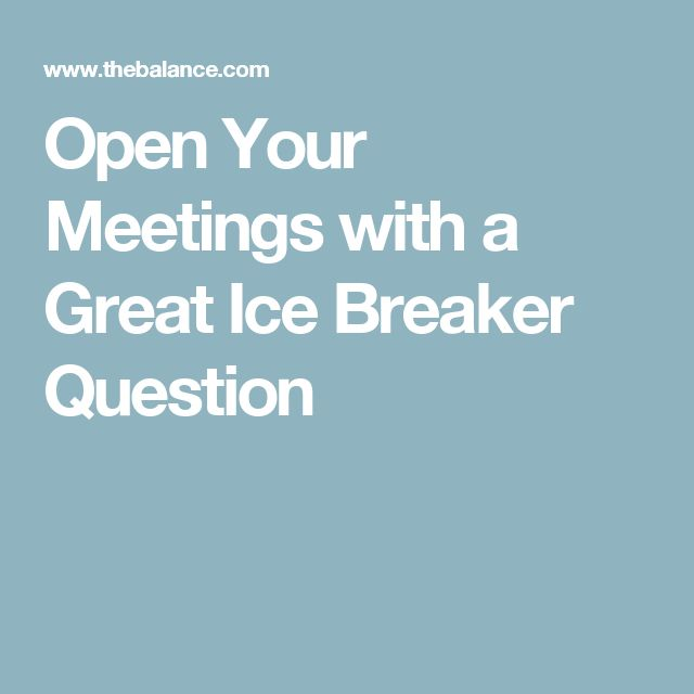 Open Your Meetings with a Great Ice Breaker Question